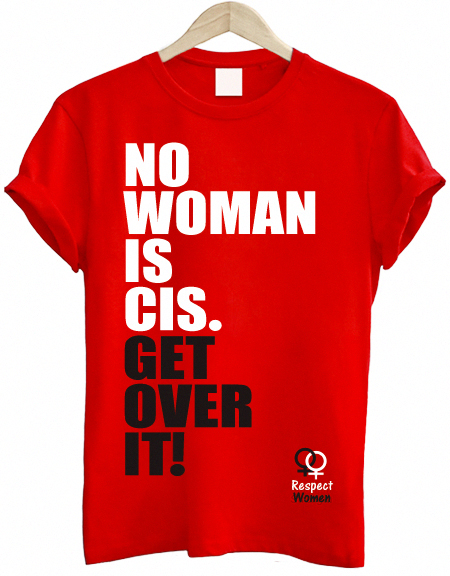get over it - no woman is cis