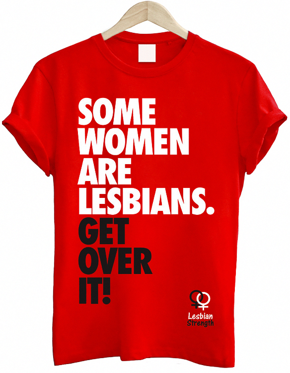 get over it -some-women-are-lesbians